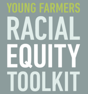 National Young Farmers Coalition Introduces Racial Equity Toolkit